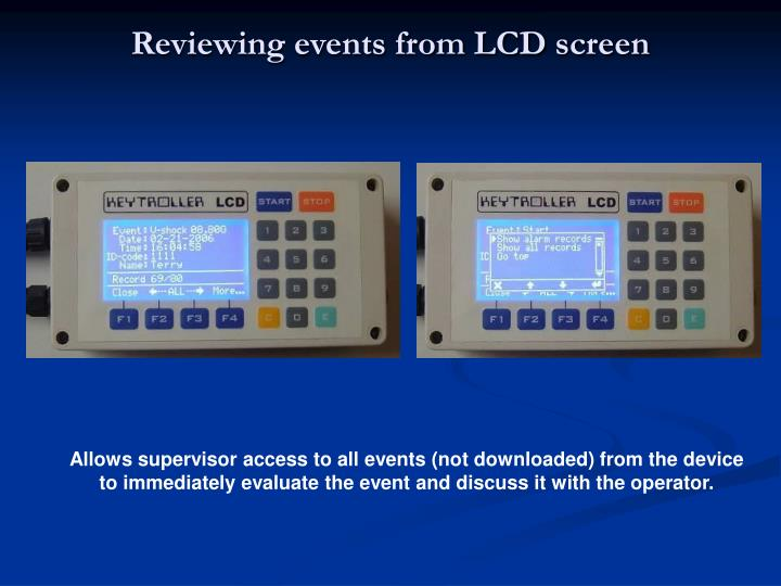 Reviewing events from LCD screen