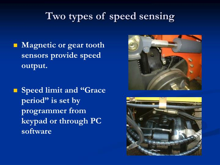 Two types of speed sensing