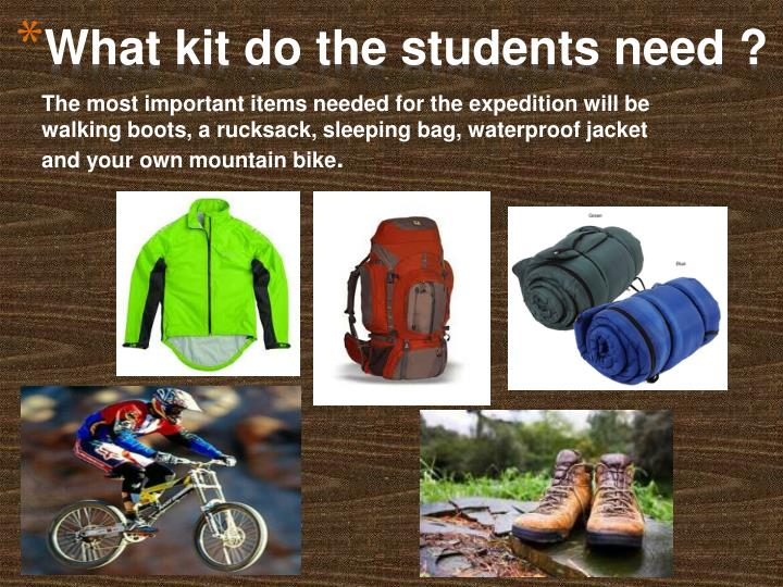 What kit do the students need ?