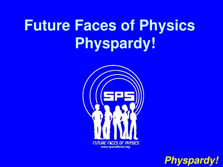 Future Faces of Physics