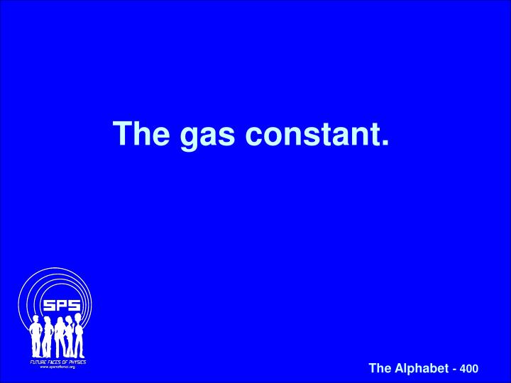 The gas constant.