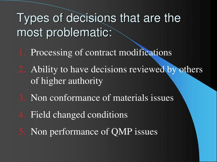 Types of decisions that are the most problematic: