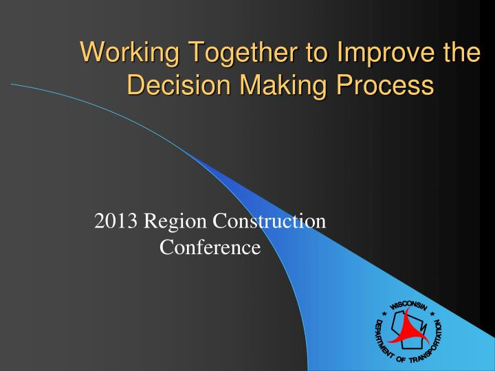 Working together to improve the decision making process