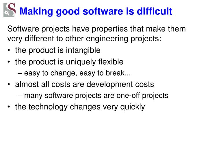 Making good software is difficult