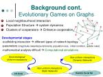 background cont evolutionary games on graphs