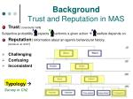 background trust and reputation in mas