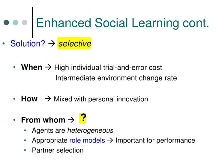 Enhanced Social Learning cont.