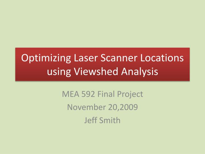 Optimizing laser scanner locations using viewshed analysis