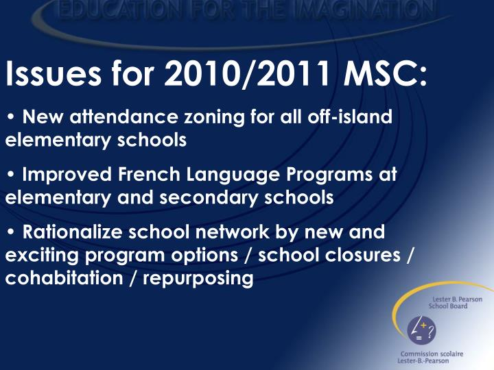 Issues for 2010/2011 MSC: