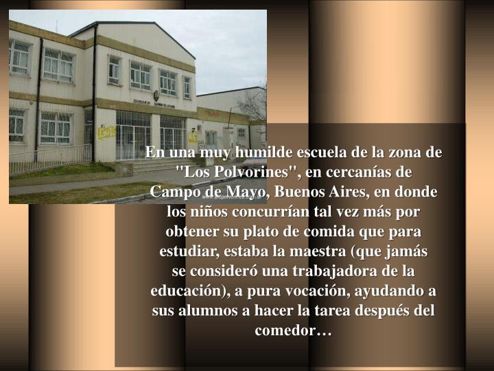 """En una muy humilde escuela de la zona de """"Los Polvorines"""", en cercanías de"""