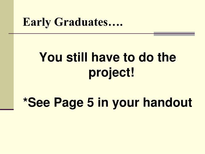 Early Graduates….