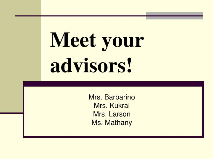 Meet your advisors!