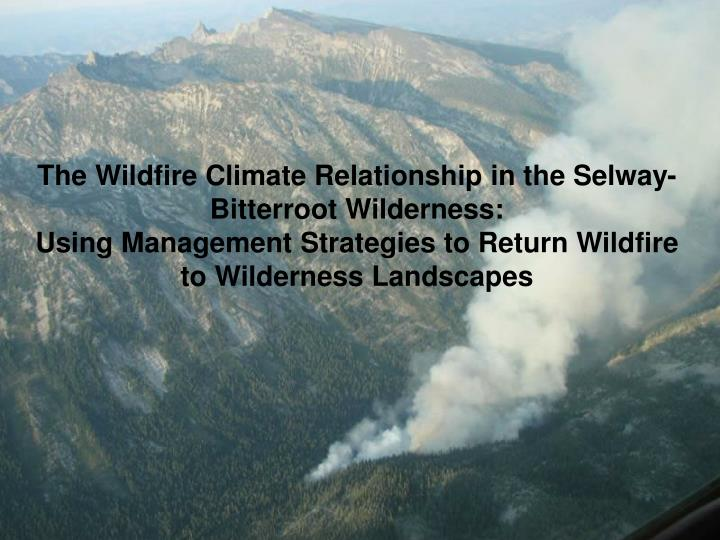 The Wildfire Climate Relationship in the Selway-Bitterroot Wilderness: