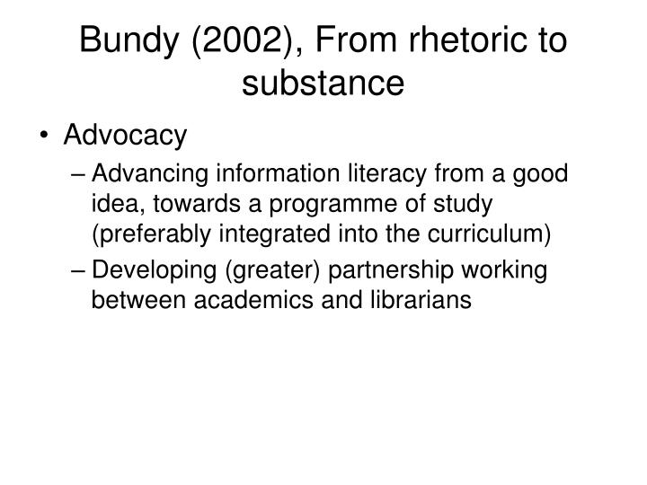 Bundy (2002), From rhetoric to substance