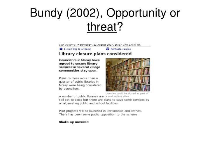 Bundy (2002), Opportunity or