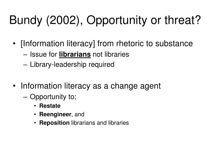 Bundy (2002), Opportunity or threat?