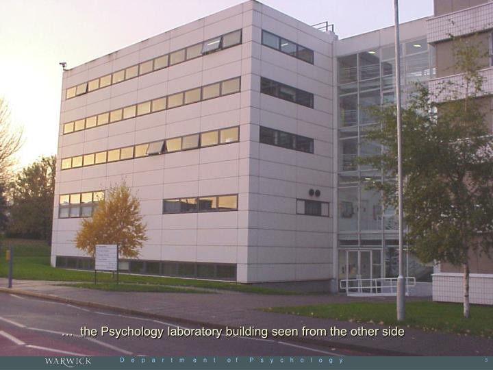 …  the Psychology laboratory building seen from the other side