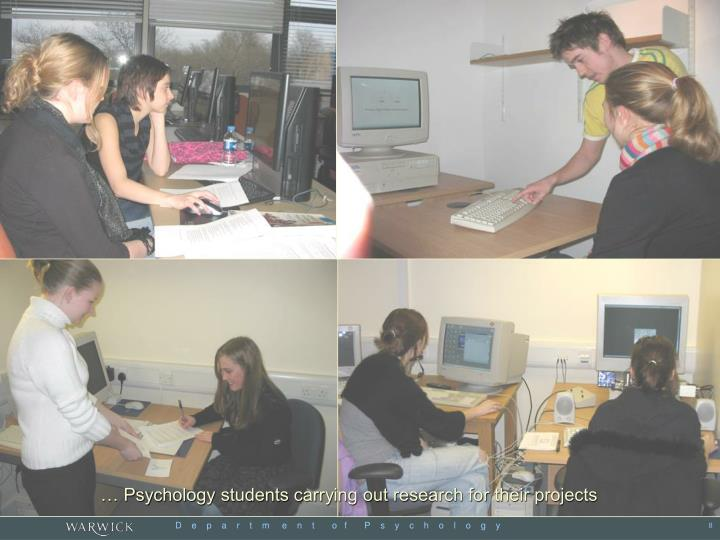 … Psychology students carrying out research for their projects