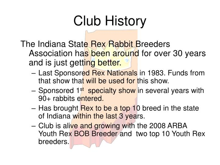 The Indiana State Rex Rabbit Breeders Association has been around for over 30 years and is just getting better.