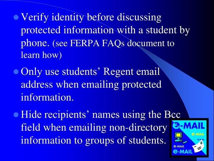 Verify identity before discussing protected information with a student by phone.
