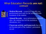 what education records are not continued