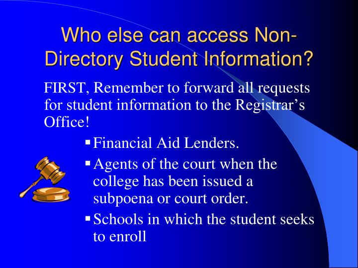 Who else can access Non-Directory Student Information?