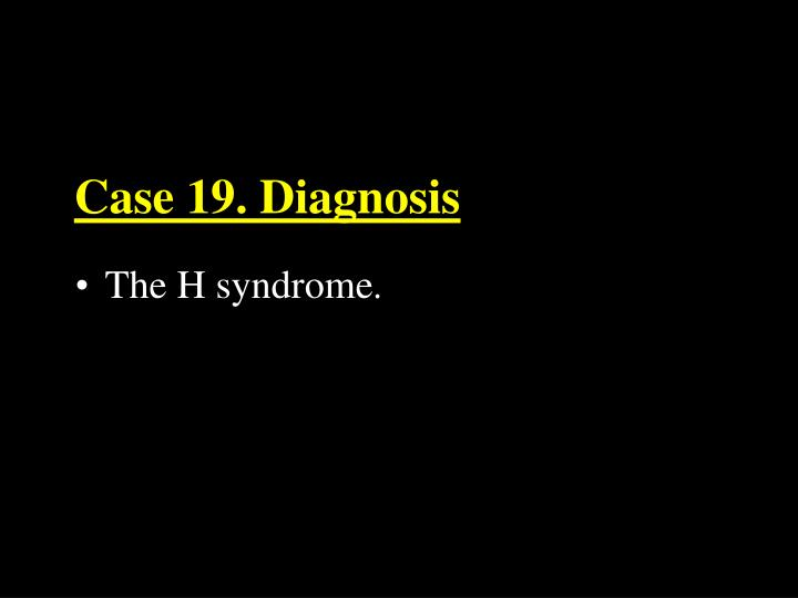 Case 19. Diagnosis