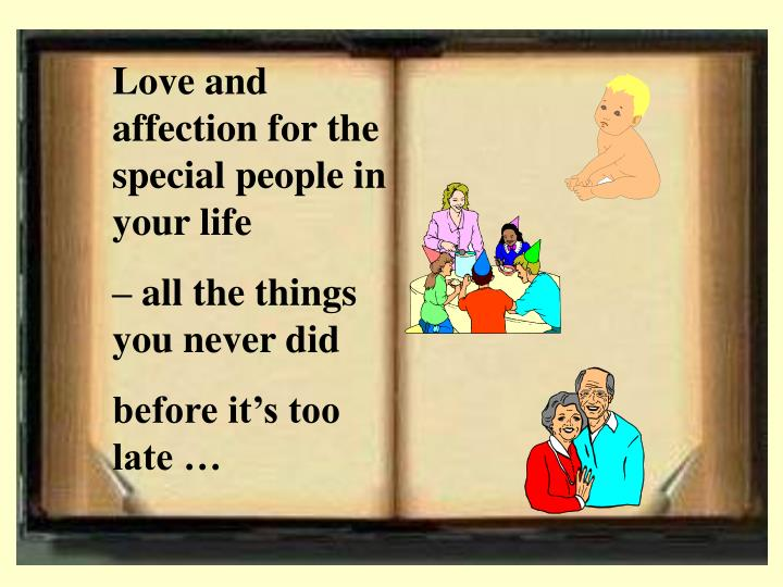 Love and affection for the special people in your life