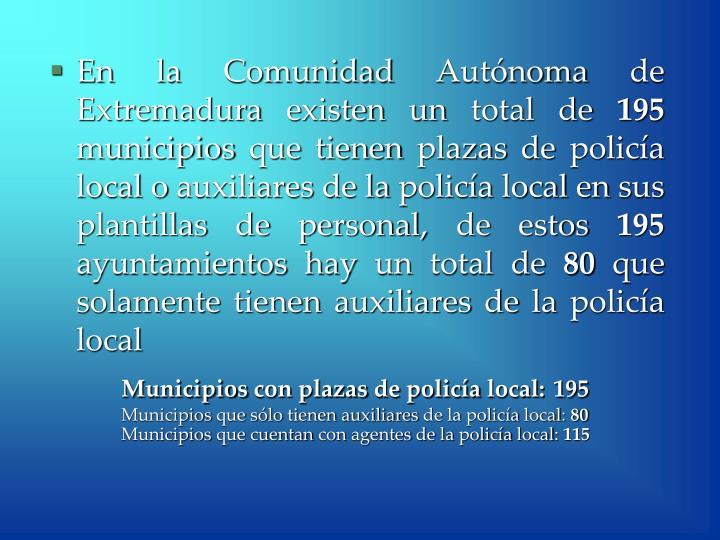 En la Comunidad Autónoma de Extremadura existen un total de