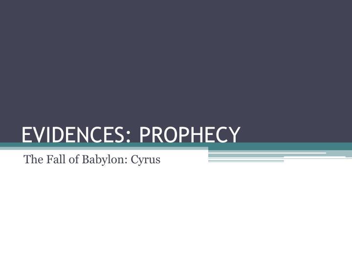 EVIDENCES: PROPHECY