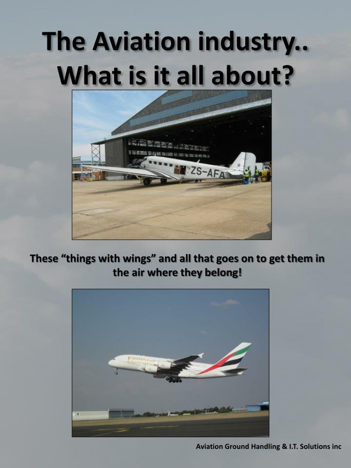 The Aviation industry..
