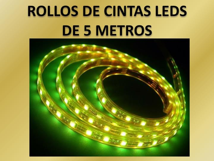 ROLLOS DE CINTAS LEDS