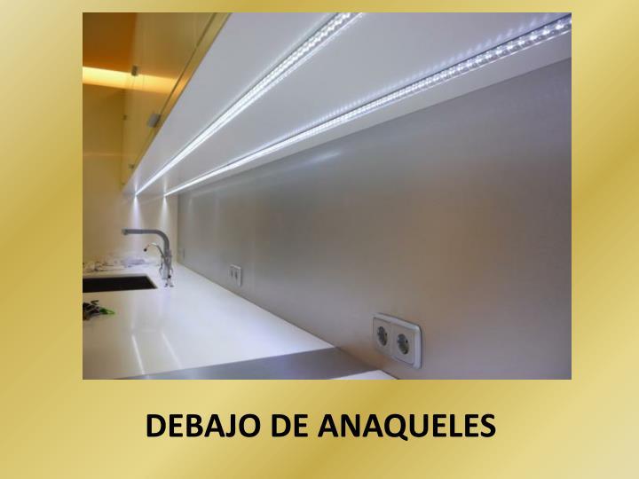 DEBAJO DE ANAQUELES