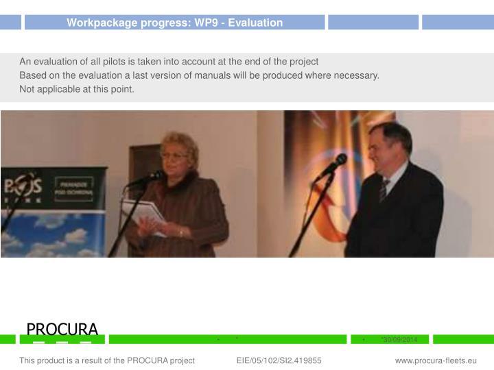 Workpackage progress: WP9 - Evaluation