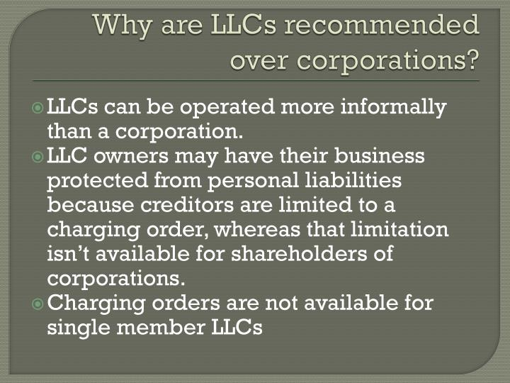 Why are LLCs recommended over corporations?