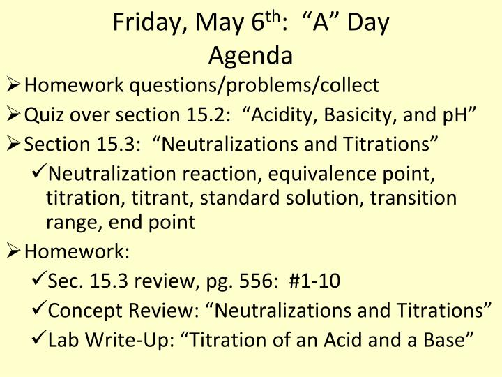 Friday may 6 th a day agenda