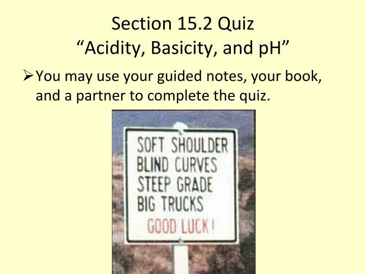 Section 15 2 quiz acidity basicity and ph