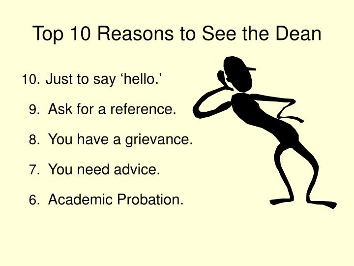 Top 10 reasons to see the dean