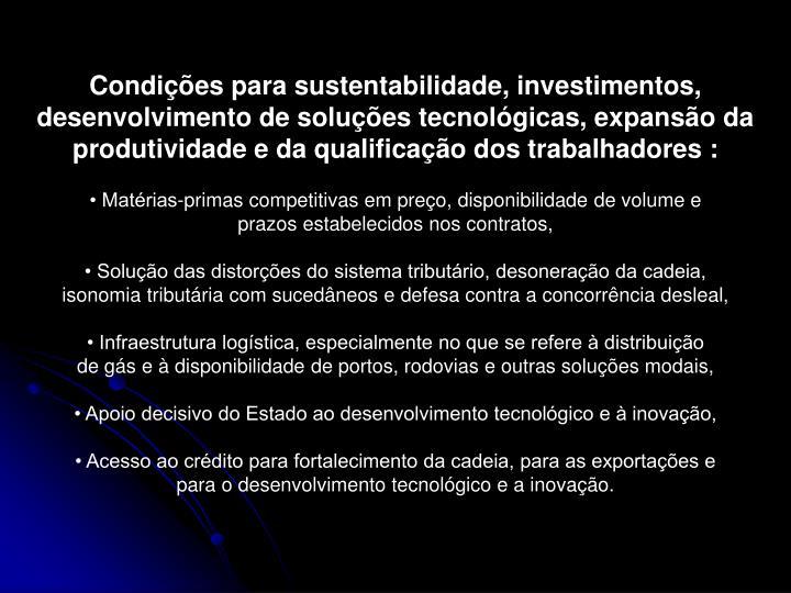 Condições para sustentabilidade, investimentos, desenvolvimento de soluções tecnológicas, expansão da produtividade e da qualificação dos trabalhadores :