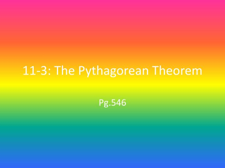 11 3 the pythagorean theorem