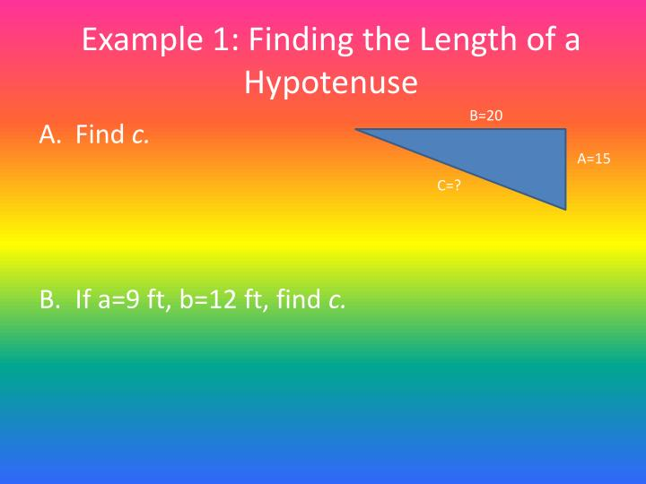 Example 1 finding the length of a hypotenuse