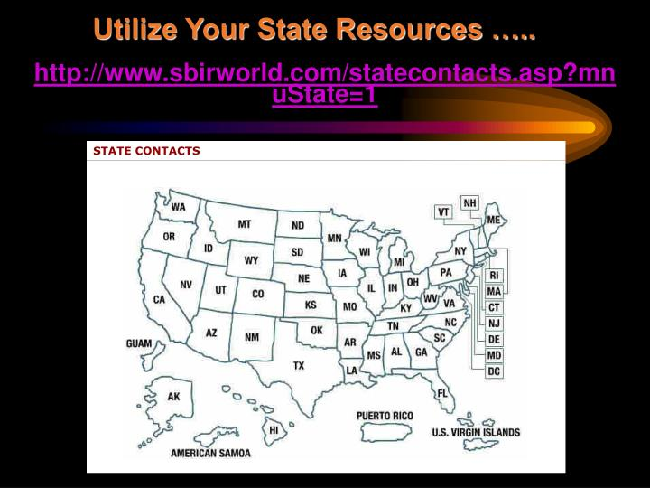 Utilize Your State Resources …..