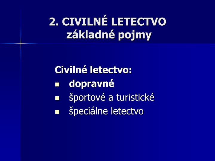 2. CIVILNÉ LETECTVO