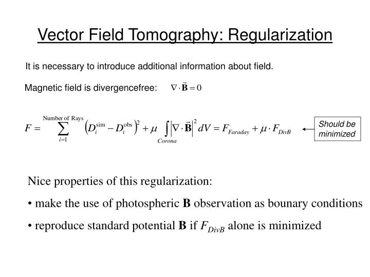 Vector Field Tomography: Regularization