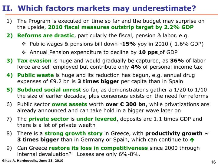 II.  Which factors markets may underestimate?
