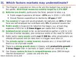 ii which factors markets may underestimate