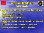 regional dredging approach