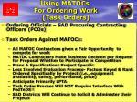 using matocs for ordering work task orders