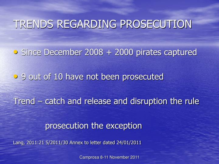 TRENDS REGARDING PROSECUTION