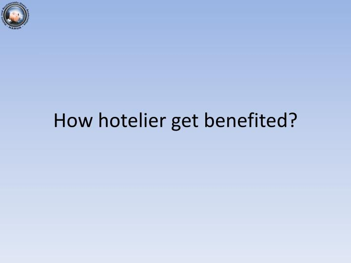 How hotelier get benefited?
